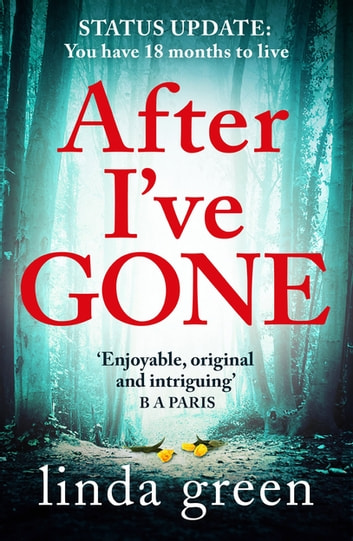 After I've Gone - A gripping and emotional read from the bestselling author 電子書 by Linda Green