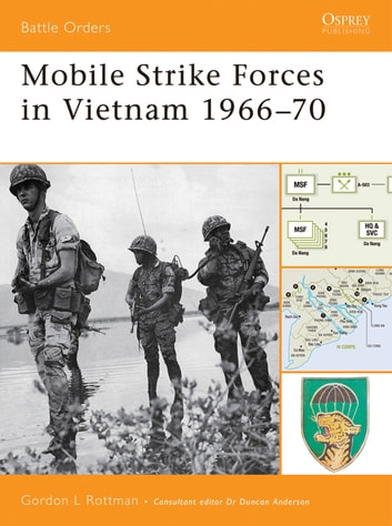 Mobile Strike Forces in Vietnam 1966–70 ebook by Gordon L. Rottman