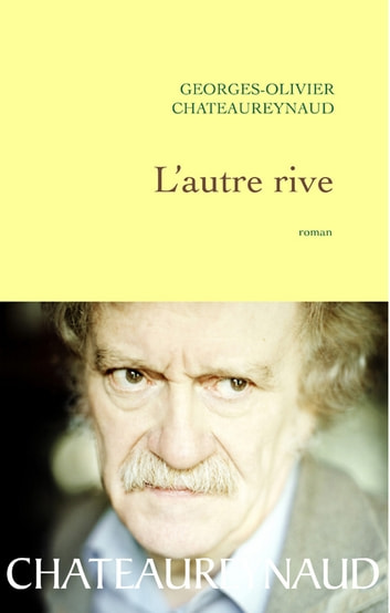 L'autre rive ebook by Georges-Olivier Châteaureynaud