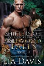 Shifters of Ashwood Falls Collectors' Bundle ebook by Lia Davis