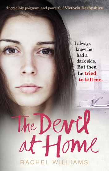 The Devil At Home - The horrific true story of a woman held captive ebook by Rachel Williams