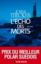 L'Echo des morts ebook by Johan Theorin