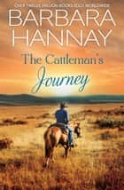 The Cattleman's Journey/Reece/Jack/Jonno ebook by Barbara Hannay