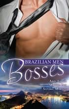 Brazilian Men - Bosses - 3 Book Box Set, Volume 1 ebook by Sandra Marton, Abby Green, Maggie Cox