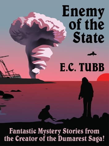 Enemy of the State: Fantastic Mystery Stories ebook by E.C. Tubb