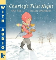 Charley's First Night ebook by Amy Hest,Helen Oxenbury,Amy Hest