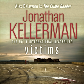 Victims (Alex Delaware series, Book 27) - An unforgettable, macabre psychological thriller audiobook by Jonathan Kellerman