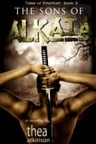 The Sons of Alkaia ebook by Thea Atkinson