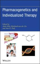 Pharmacogenetics and Individualized Therapy ebook by Anke-Hilse Maitland-van der Zee, Ann K. Daly