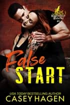 False Start - A Roller Derby Sports Romance ebook by Casey Hagen