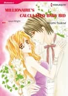 MILLIONAIRE'S CALCULATED BABY BID (Harlequin Comics) - Harlequin Comics ebook by Laura Wright, Hitomi Tsukise