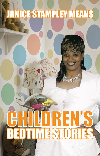 Children's Bedtime Stories ebook by Janice Stampley Means