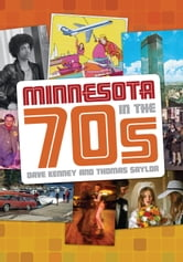 Minnesota in the 70s ebook by Dave Kenney,Thomas Saylor