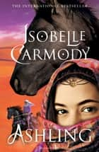 Ashling - Obernewtyn Chronicles: Book Three ebook by Isobelle Carmody