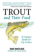Trout and Their Food - A Compact Guide for Fly Fishers ebook by Dave Whitlock