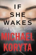 If She Wakes ebooks by Michael Koryta