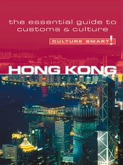 Hong Kong - Culture Smart! - The Essential Guide to Customs & Culture ebook by Clare Vickers