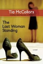 The Last Woman Standing ebook by Tia McCollors