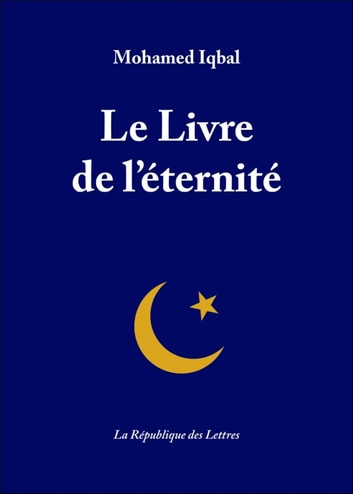 Le Livre de l'éternité ebook by Mohamed Iqbal,Muhammad Iqbal
