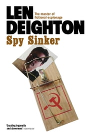 Spy Sinker ebook by Len Deighton