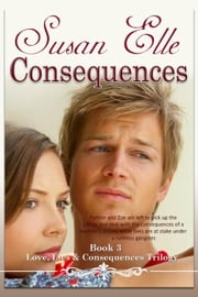 Consequences - Love, Lies & Consequences Trilogy, #3 ebook by Susan Elle