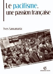 Le pacifisme, une passion française ebook by Yves Santamaria