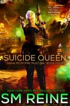 Suicide Queen - Dana McIntyre Must Die, #4 ebook by SM Reine