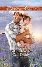 A Cowboy To Call Daddy ebook by