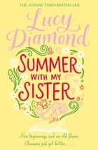 Summer With My Sister ebook by Lucy Diamond