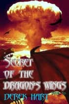 Secret of the Dragon's Wings ebook by Derek Hart