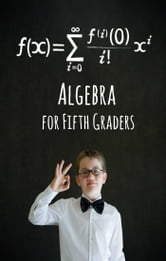 Algebra for Fifth Graders ebook by Greg Sherman