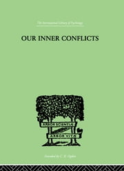Our Inner Conflicts - A CONSTRUCTIVE THEORY OF NEUROSIS ebook by Horney, Karen