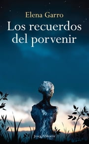 Los recuerdos del porvenir ebook by Kobo.Web.Store.Products.Fields.ContributorFieldViewModel