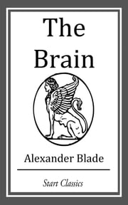 The Brain ebook by Alexander Blade