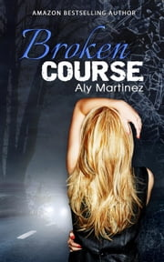 Broken Course - Wrecked and Ruined, #3 ebook by Aly Martinez