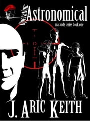 Operation: Astronomical ebook by J. Aric Keith