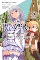 Re:ZERO -Starting Life in Another World-, Chapter 1: A Day in the Capital, Vol. 2 (manga) ebook by Tappei Nagatsuki, Daichi Matsuse