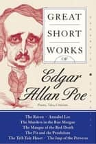 Great Short Works of Edgar Allan Poe - Poems Tales Criticism ebook by