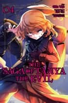 The Saga of Tanya the Evil, Vol. 4 (manga) ebook by Carlo Zen, Chika Tojo, Shinobu Shinotsuki