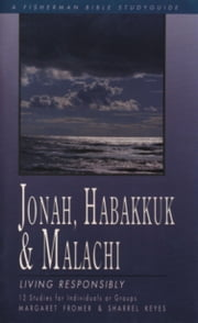 Jonah, Habakkuk, and Malachi - Living Responsibly ebook by Margaret Margaret Fromer,Sharrel Keyes