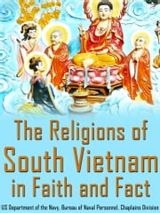 The Religions Of South Vietnam In Faith And Fact ebook by US Department of the Navy,Bureau of Naval Personnel,Chaplains Division