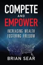 Compete and Empower ebook by Brian Sear