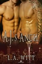A.J.'s Angel ebook by L.A. Witt
