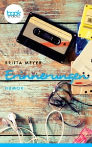 Erinnerungen - booksnacks (Kurzgeschichte, Humor) ebook by Britta Meyer