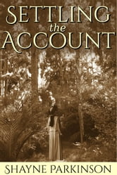 Settling the Account (Promises to Keep: Book 3) ebook by Shayne Parkinson