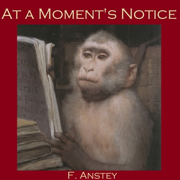 At a Moment's Notice audiobook by F. Anstey