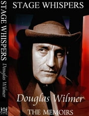 Stage Whispers ebook by Douglas Wilmer