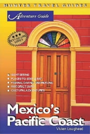 Mexico's Pacific Coast Adventure Guide ebook by Vivien Lougheed