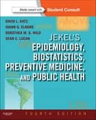 Jekel's Epidemiology, Biostatistics and Preventive Medicine ebook by David L. Katz,Dorothea Wild,Joann G. Elmore,Sean C Lucan