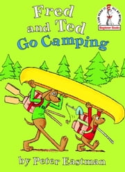 Fred and Ted Go Camping ebook by Peter Eastman